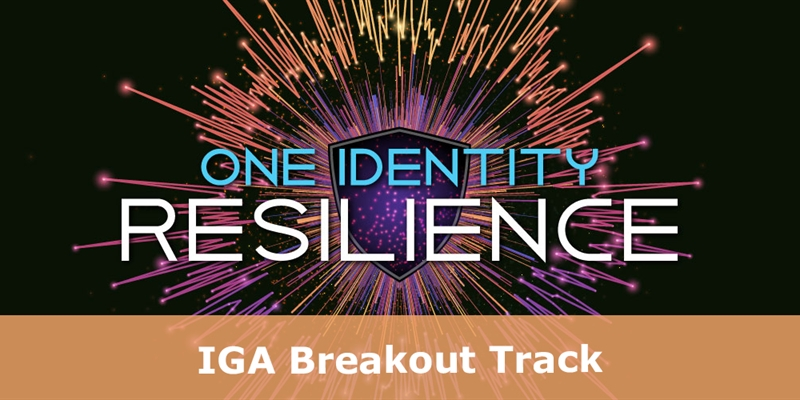 Learn IGA best practices and tips at One Identity Resilience 2021