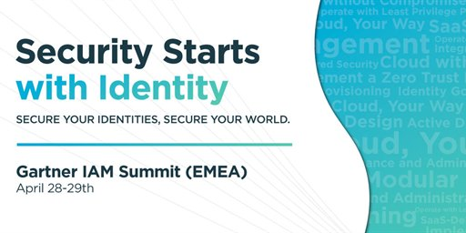 Engage with One Identity at Gartner IAM Summit EMEA, Here's How…