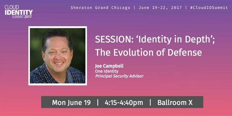 'Identity in Depth' and the Evolution of Defense- Join Joe Campbell at Cloud Identity Summit