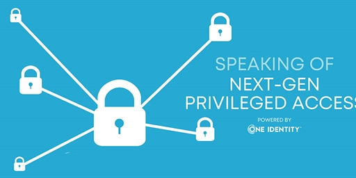 How You Can Enhance Security With Next-Gen Privileged Access