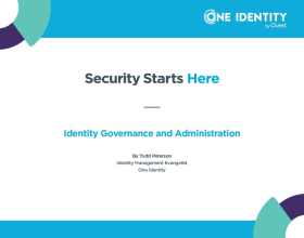 Security Starts Here - Identity Governance and Administration (IGA)