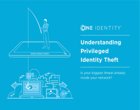 Understanding Privileged Identity Theft - Is your biggest threat inside your network