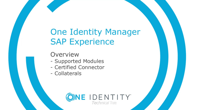 One Identity Manager SAP Experience #2 SAP Modules, Connectors and Collateral