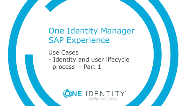 One Identity Manager SAP Experience #3 Identity and user-lifecycle processes #1