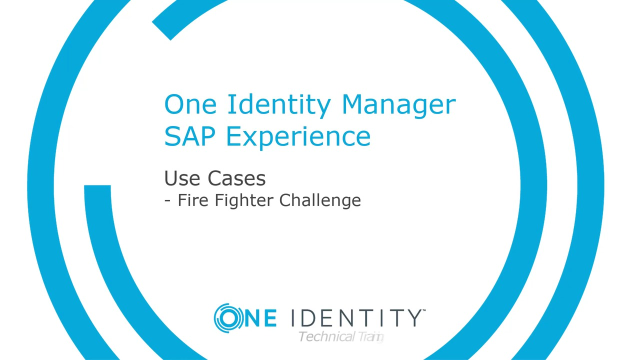 One Identity Manager SAP Experience #9 Fire Fighter Challenge