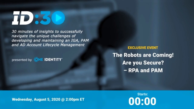 The Robots are Coming! Are you Secure? – RPA and PAM