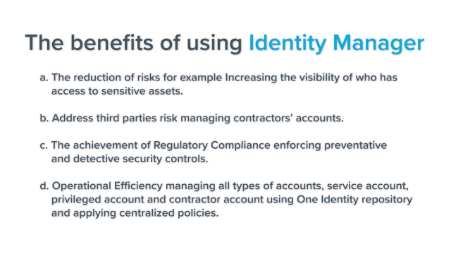 """We have established identity governance with Identity Manager."""