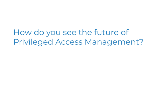 What is the future of privileged access management?